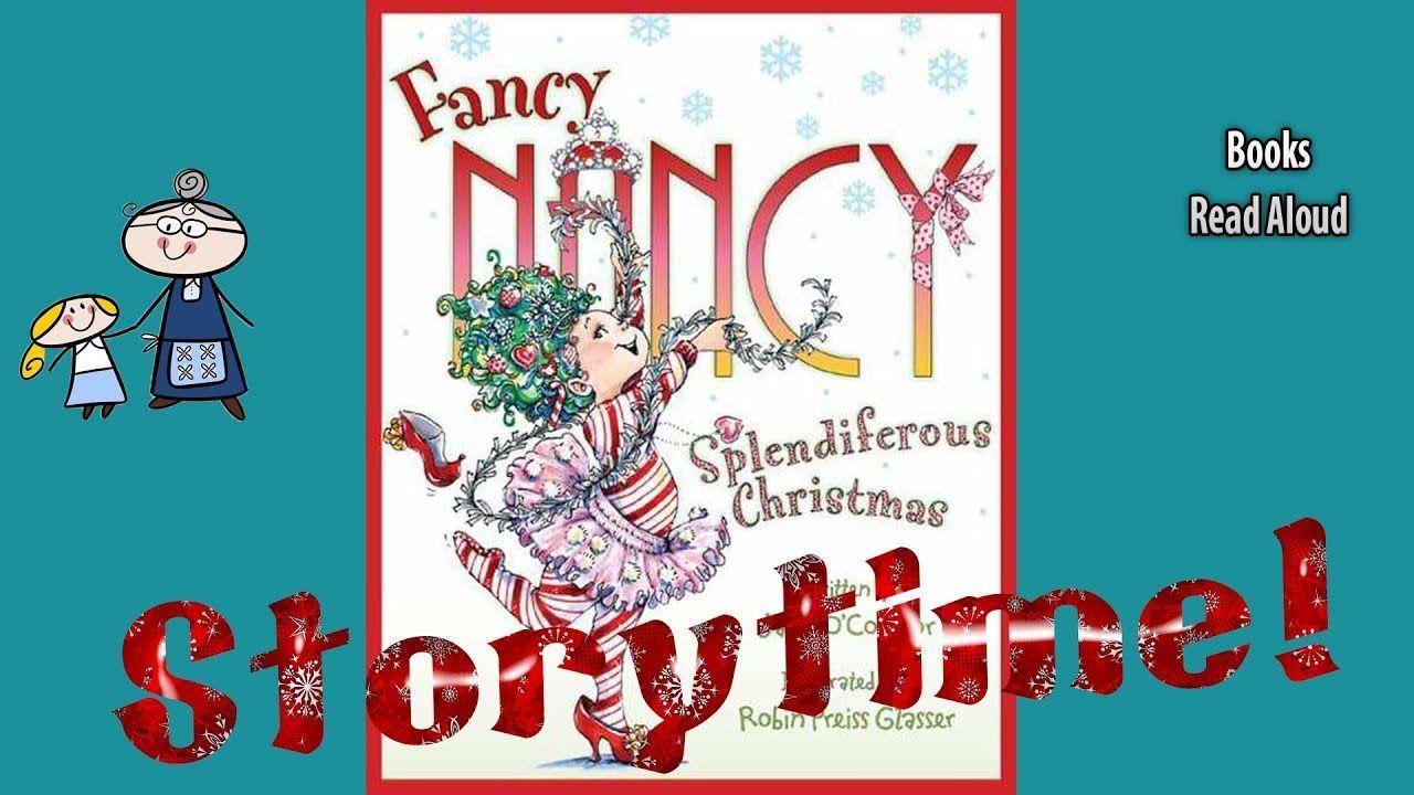 Fancy Nancy Splendiferous Christmas Read Aloud Christmas Stories Christmas Books For Kids Christmas Read Aloud Christmas Books For Kids Christmas Books
