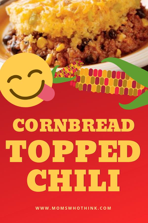 Cornbread Topped Chili Recipe Moms Who Think Recipe In 2020 Top Chili Recipes Chili Recipes Recipe For Mom