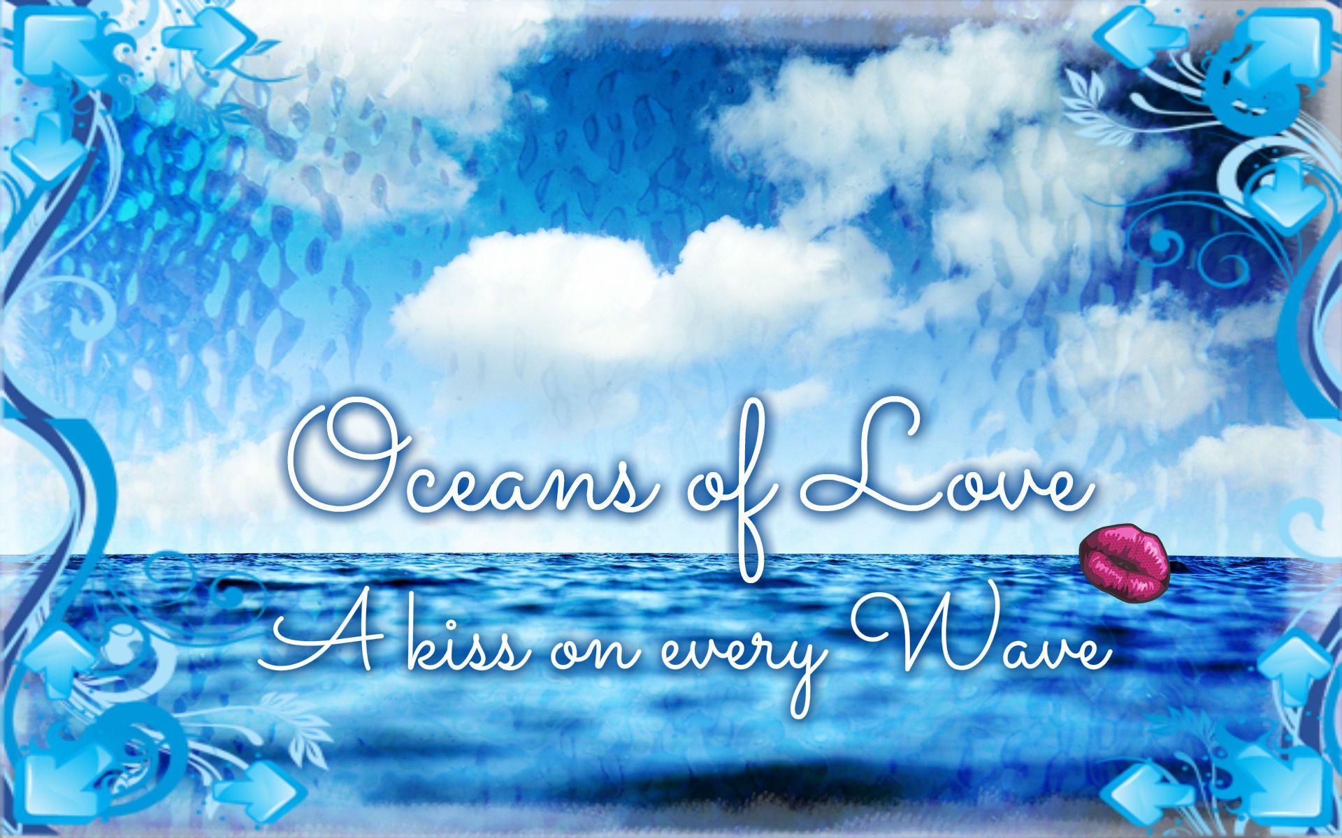 Oceans Of Love Love Family Friendship Kiss Ocean Waves Love Quote Family Quote  Oceans Of Love