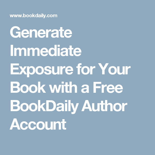 Generate Immediate Exposure for Your Book with a Free BookDaily Author Account