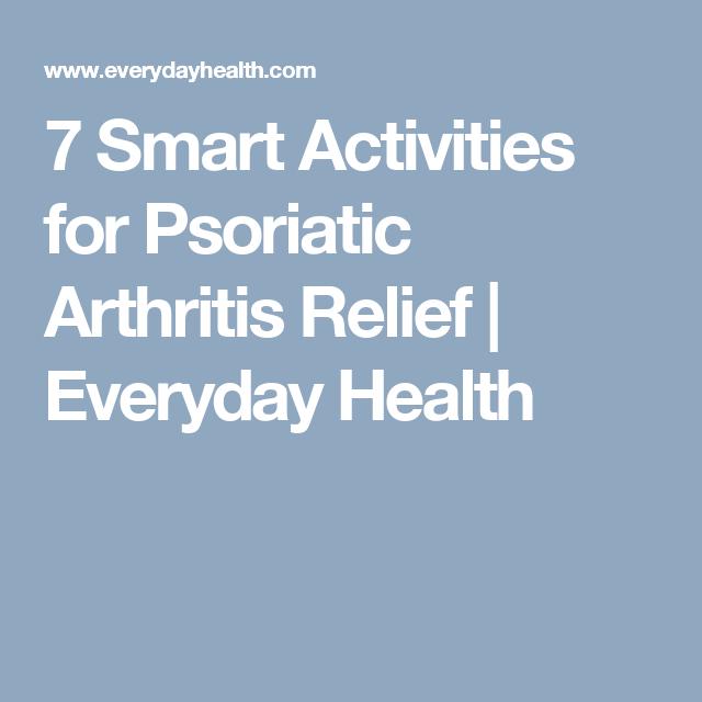 7 Smart Activities for Psoriatic Arthritis Relief | Everyday Health