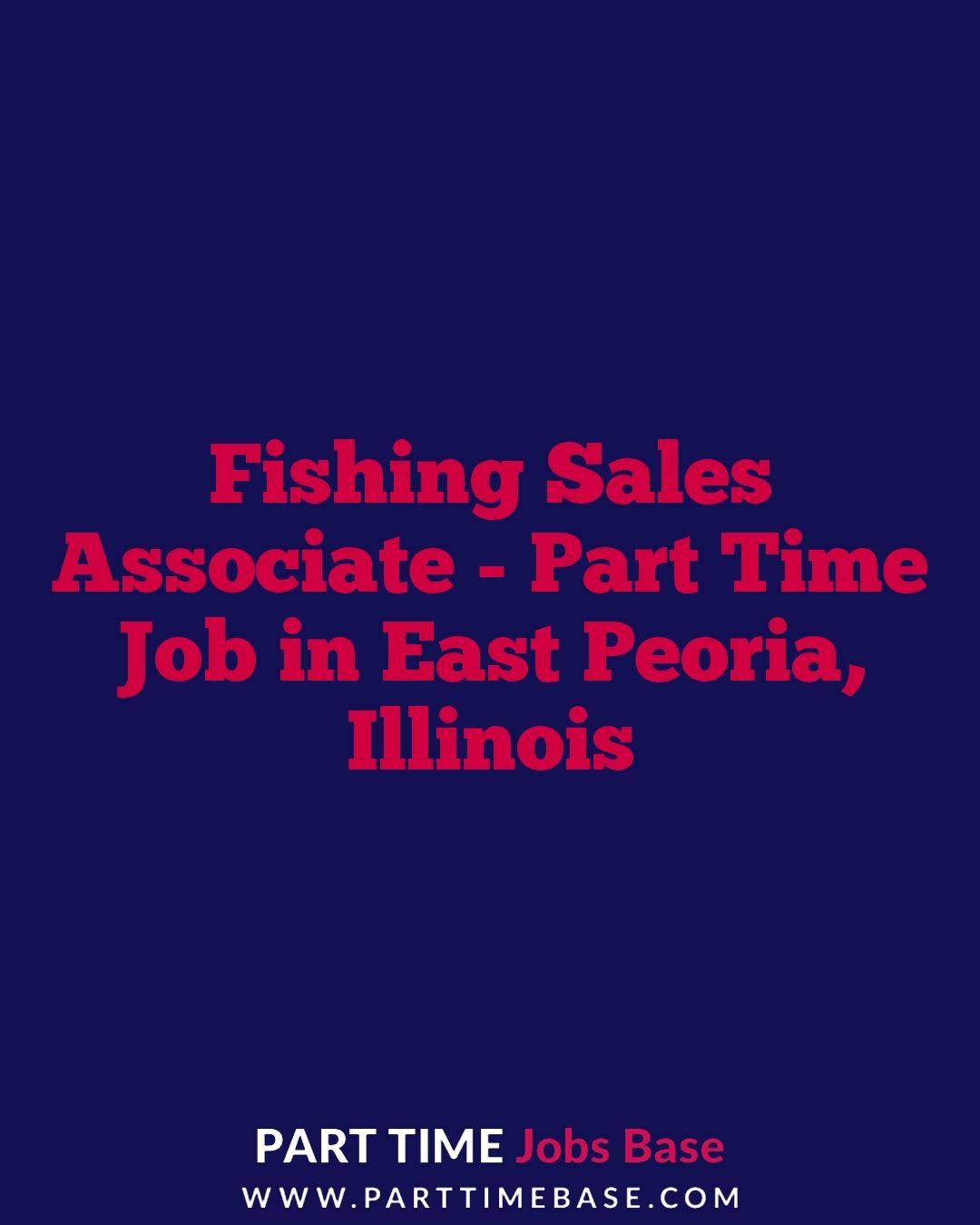 Fishing Sales Associate Part Time Job in East Peoria