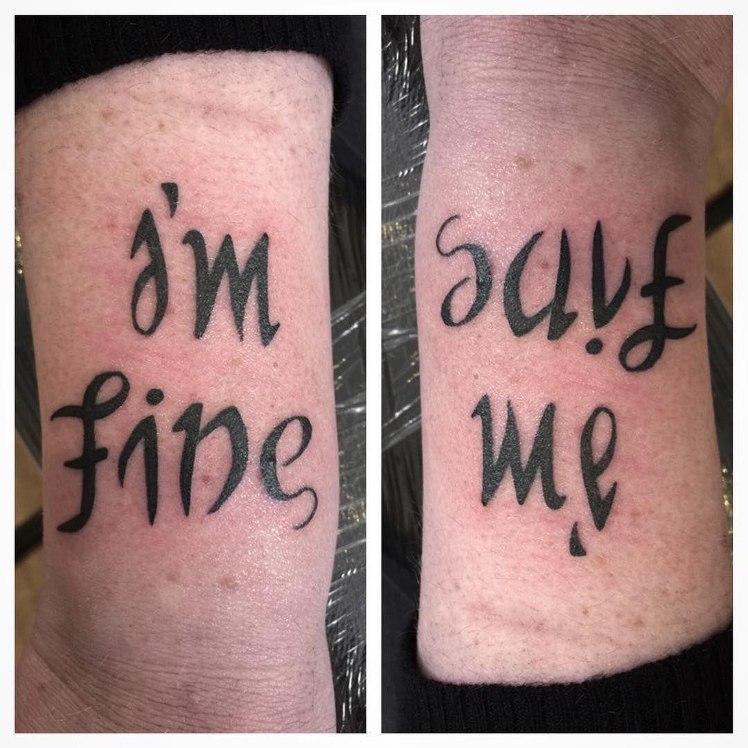 I M Fine Save Me Cool Tattoos Tattoos I Tattoo