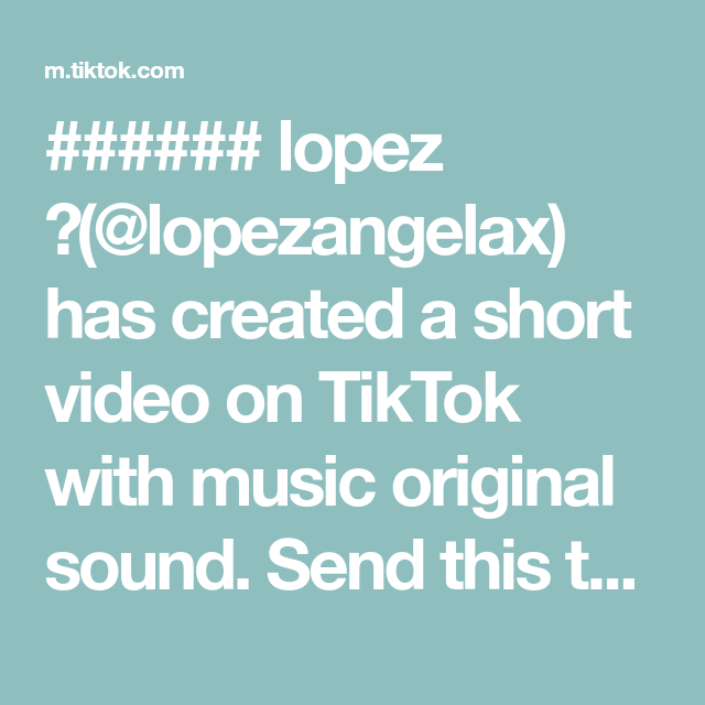 Lopez Lopezangelax Has Created A Short Video On Tiktok With Music Original Sound Send This To Someone Annoying Find My Phone The Originals Music