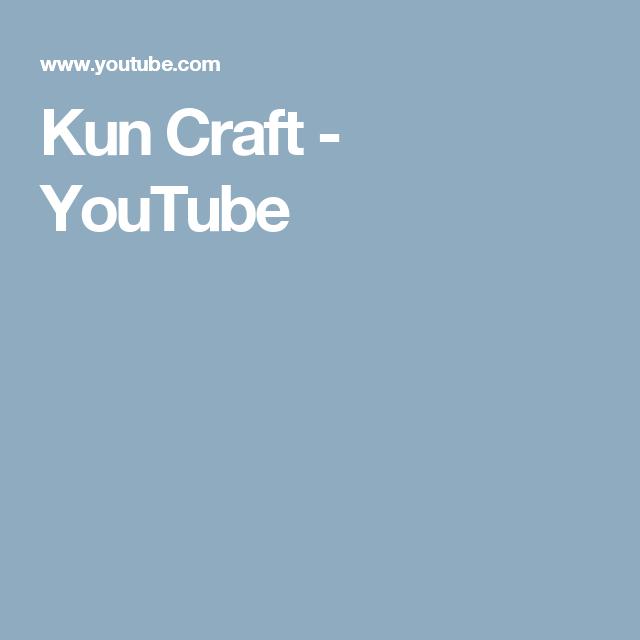 Kun Craft - YouTube