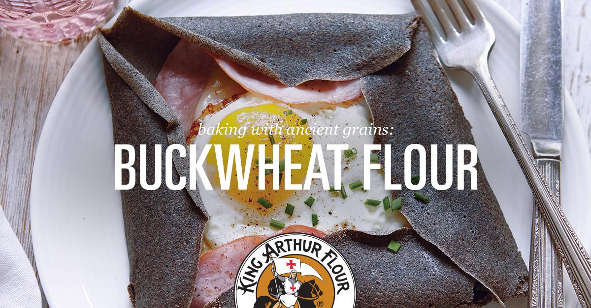Baking With Buckwheat Flour King Arthur Flour Buckwheat Flour