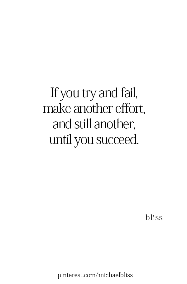 I Do Try Every Day Still No Success Bliss Quotes Try Quotes Keep Trying Quotes