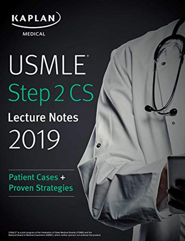 Usmle Step 2 Cs Lecture Notes 2019 Patient Cases Proven Strategies Usmle Prep By Kaplan Medical Kaplan Publishing Lecture Notes Lectures Notes Lecture