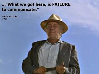 What We Have Here Is Failure To Communicatecool Hand Luke
