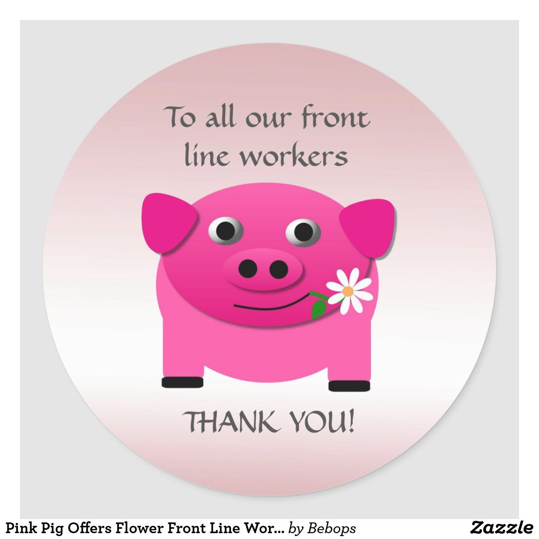 Pink Pig Offers Flower Front Line Workers Stickers ...