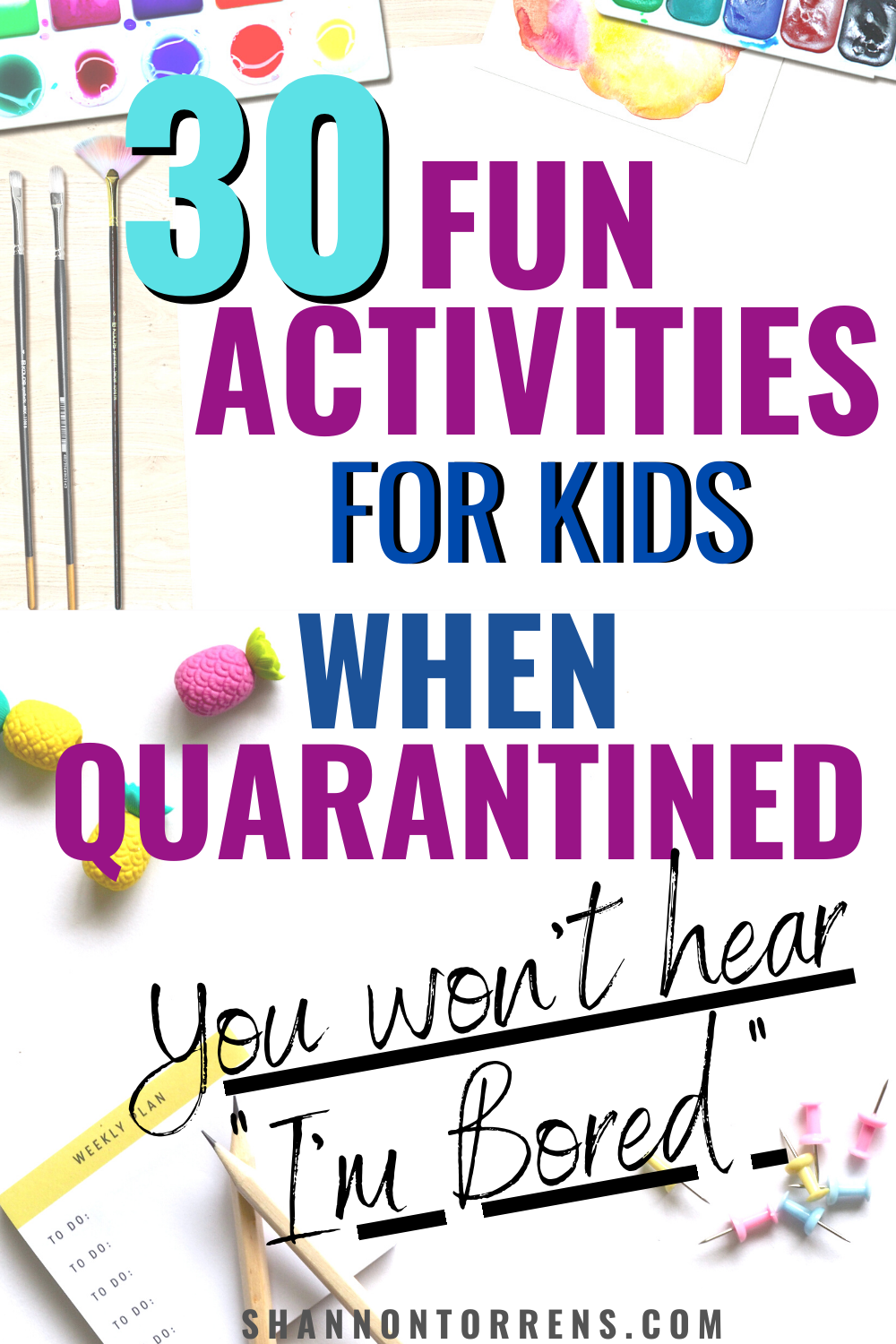 30 Fun Things To Do With Kids While Quarantined Business For Kids Activities For Kids Fun Things To Do