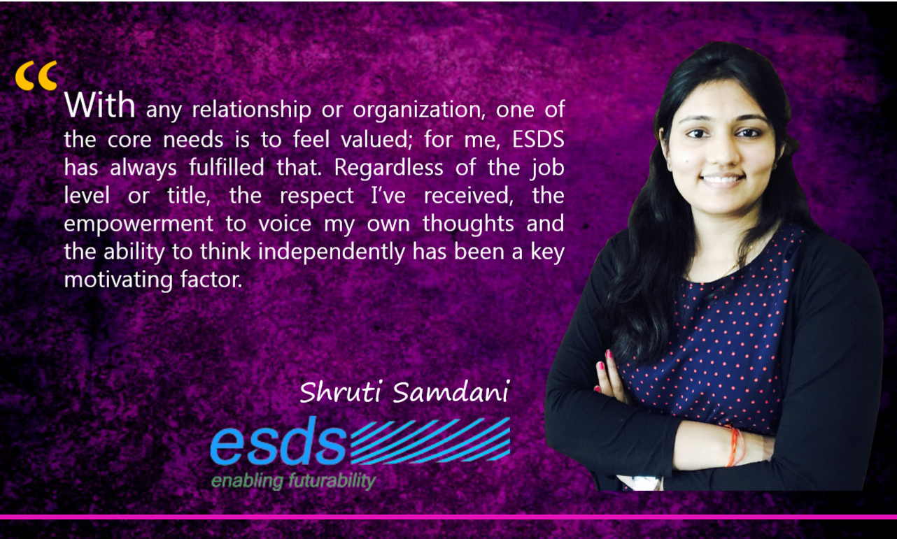 We believe every woman is exceptionally extraordinary. It's our pleasure to be connected with such vibrant women. How about we find what Shruti needs to say in regards to her experience at ESDS.