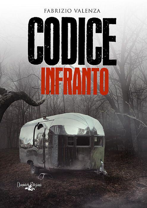 Codice infranto - il nuovo romanzo horror di Fabrizio Valenza.