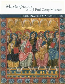 Masterpieces Of The J Paul Getty Museum Illuminated Manuscripts The Getty Museum S Collection Of Illuminate Illuminated Manuscript Getty Museum Medieval Art