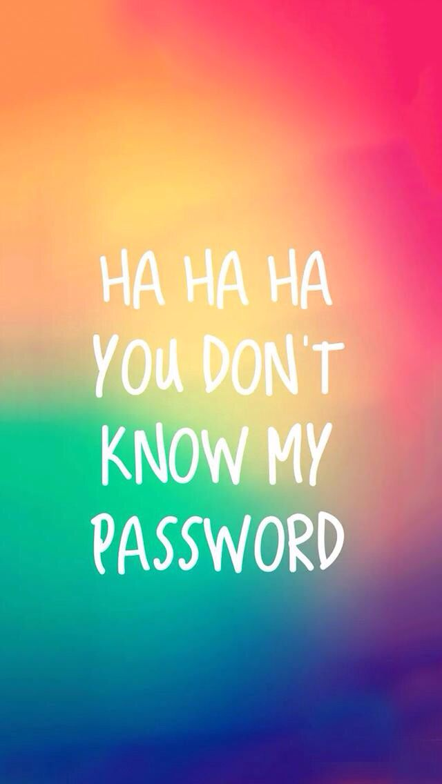 Ha Ha You Don T Know My Password Lock Screen Wallpaper Iphone Locked Wallpaper Lock Screen Wallpaper