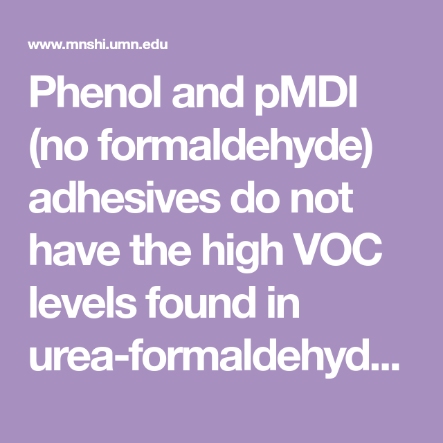 Phenol And Pmdi No Formaldehyde Adhesives Do Not Have The High Voc Levels Found In Urea For Low Voc Paints Code Of Federal Regulations Environmental Concerns