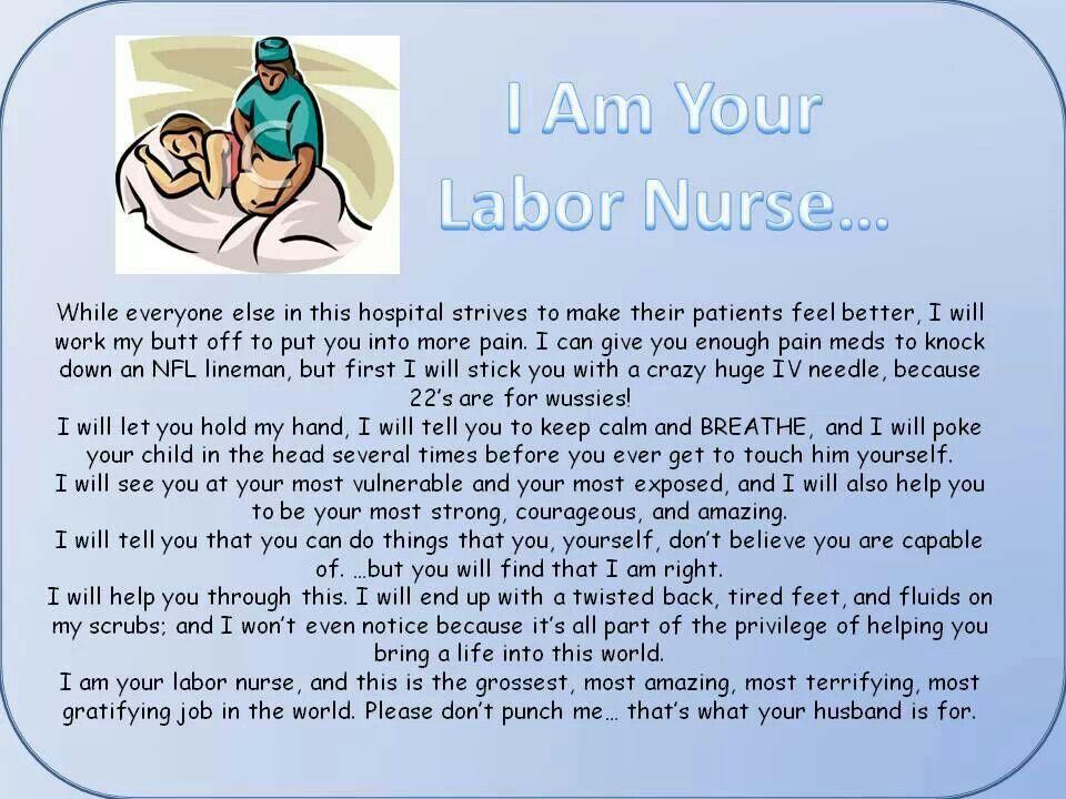I am your Labor Nurse Nurse quotes, Nurse