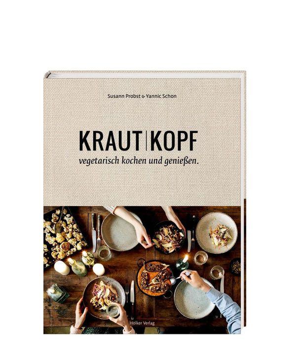 Das Kochbuch zum preisgekrönten Food-Blog! Krautkopf - vegetarisch kochen und genießen von Hölker Verlag