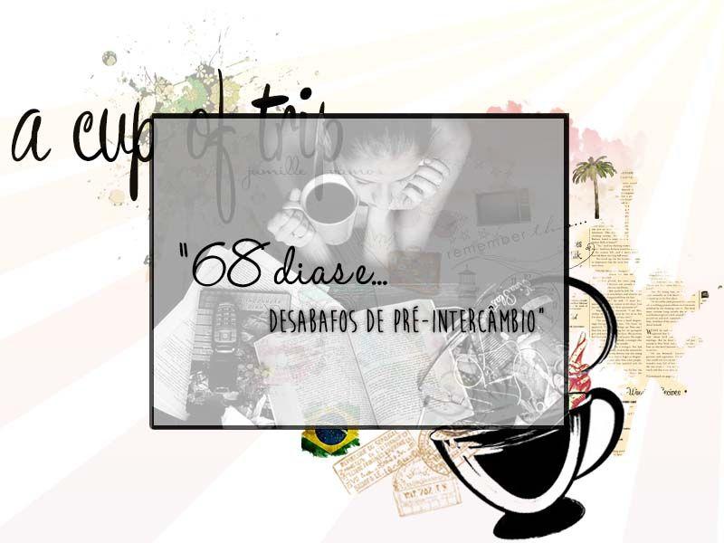 68 DIAS E… DESABAFOS DE PRÉ-INTERCÂMBIO' #canada #vancouver #intercambio #trip #exchange #blog