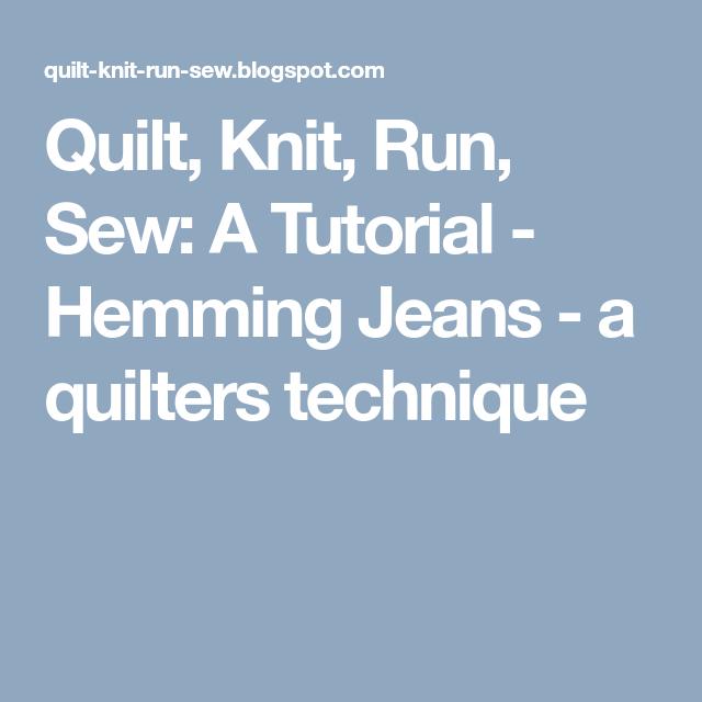 Quilt, Knit, Run, Sew: A Tutorial - Hemming Jeans - a quilters ... : quilt knit run sew - Adamdwight.com