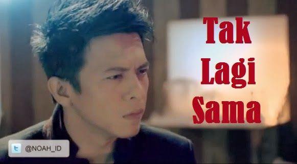 Video Klip Noah Tak Lagi Sama Official Video Lagu