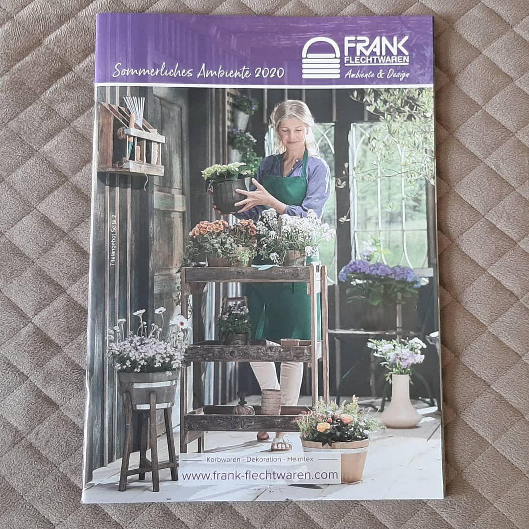Habt Ihr Schon Unseren Katalog Sommerliches Ambiente 2020 Bei Euch Zuhause Wenn Nicht Dann Direkt Gratis Anfordern Fra Dekoration Flechtwaren Wohntrends