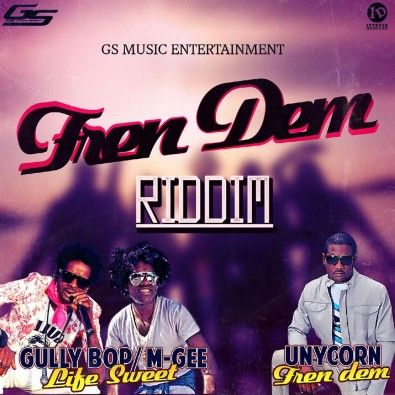UNYCORN - FREN DEM - FREN DEM RIDDIM - GS MUSIC ENTERTAINMENT Title: FREN DEM Artiste: UNYCORN Genre: DANCEHALL Label: GS MUSIC ENTERTAINMENT