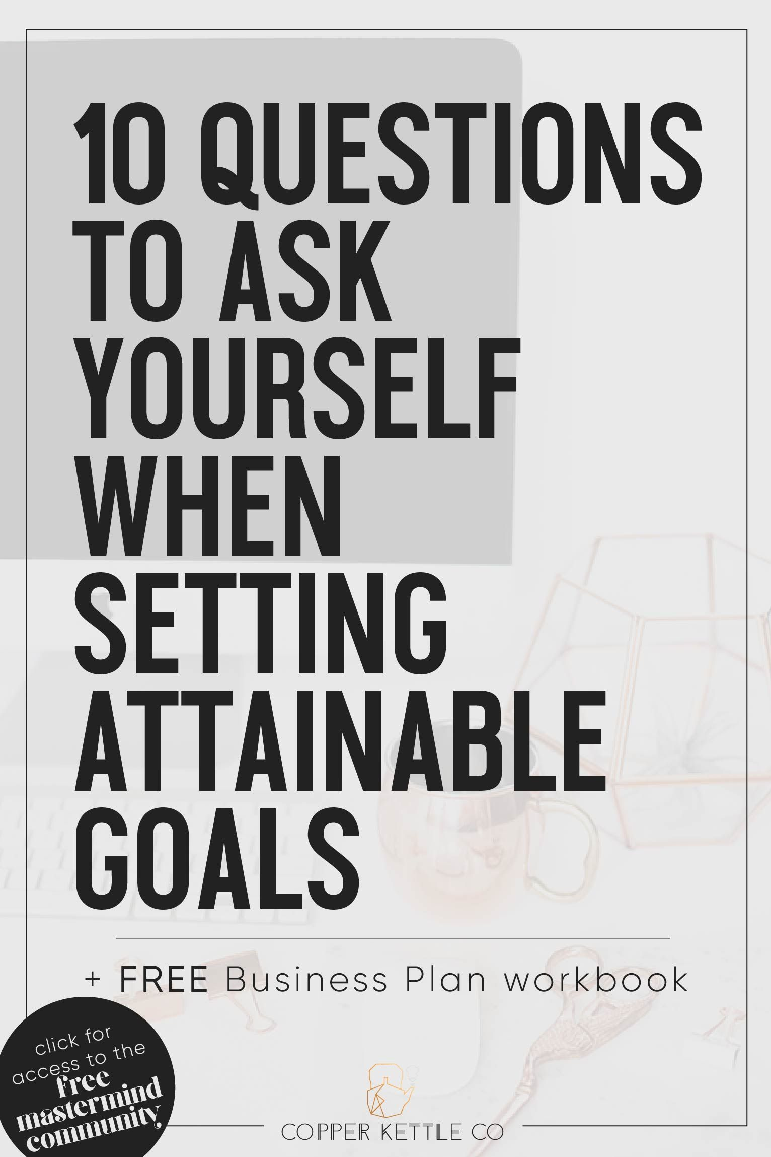 10 Simple Questions to Ask Yourself When Setting Attainable Goals ...