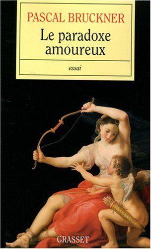 PARADOXE AMOUREUX (LE) de PASCAL BRUCKNER http://www.amazon.ca/dp/2246736315/ref=cm_sw_r_pi_dp_Zgo4ub0CG0WQY
