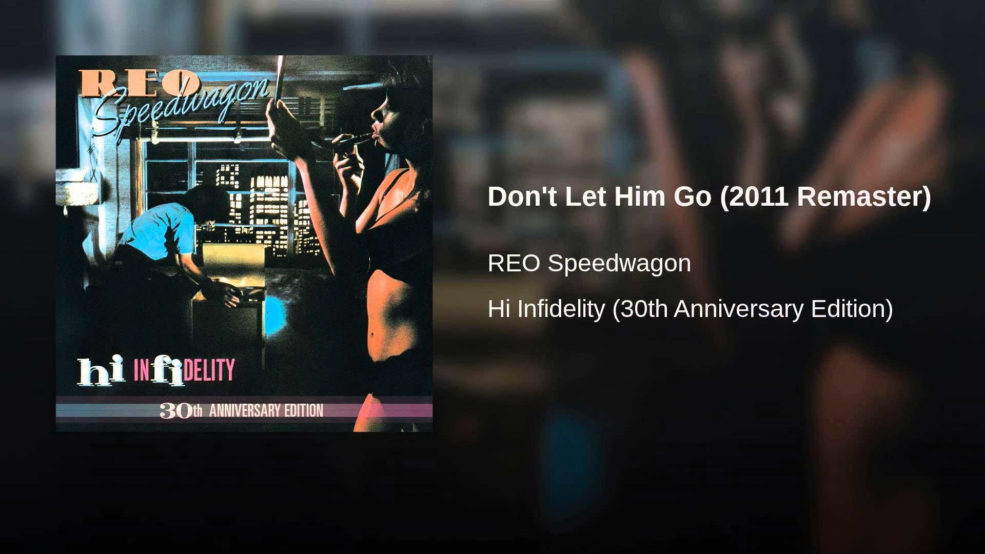 Don't Let Him Go (2011 Remaster)