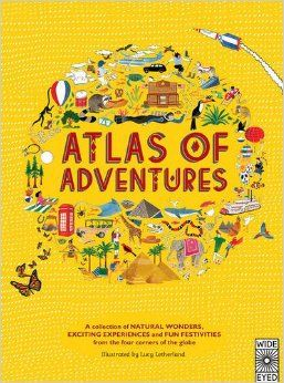 Atlas of Adventures: A collection of natural wonders, exciting experiences and fun festivities from the four corners of the globe.: Amazon.co.uk: Lucy Letherland: 9781847805850: Books