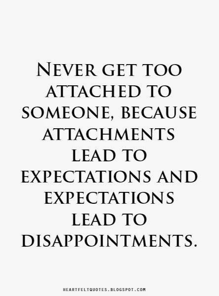 Heartfelt Quotes Expectations Lead To Disappointments Sayings
