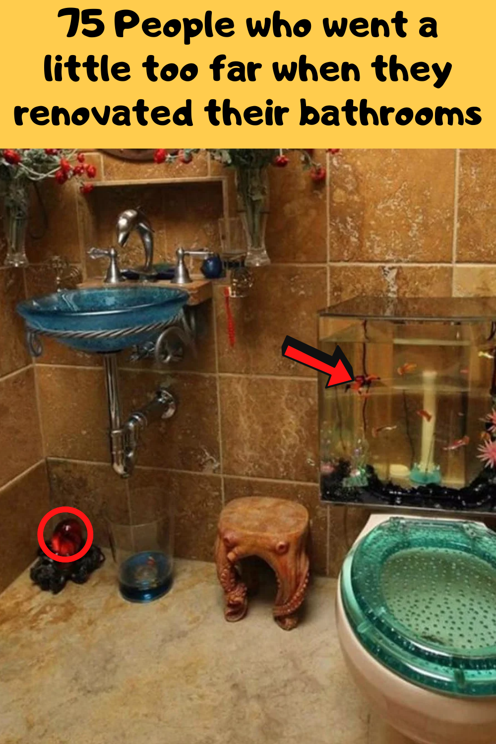 75 People who went a little too far when they renovated their bathrooms