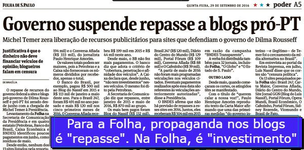 """Quando notícia velha é """"requentada"""", pode crer, algo há por trás. A Folha dá manchete da página 5: """"Governo Temer suspende repasse a blogs pró-PT"""". Epa! Isso foi em maio e dá a manchete..."""