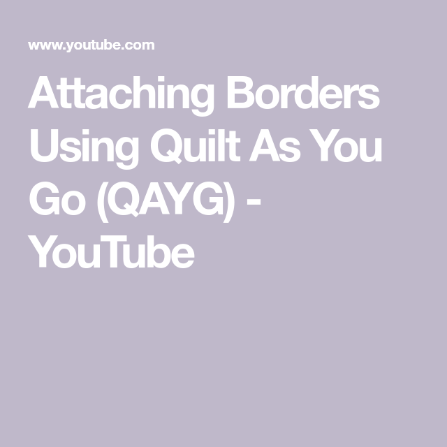 Attaching Borders Using Quilt As You Go (QAYG)