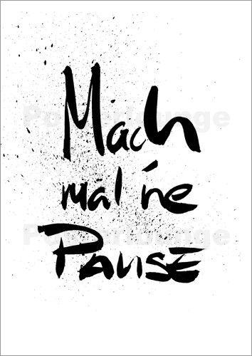 Poster Mach Mal Ne Pause Spruche Spruche Zitate Sarkastische Spruche