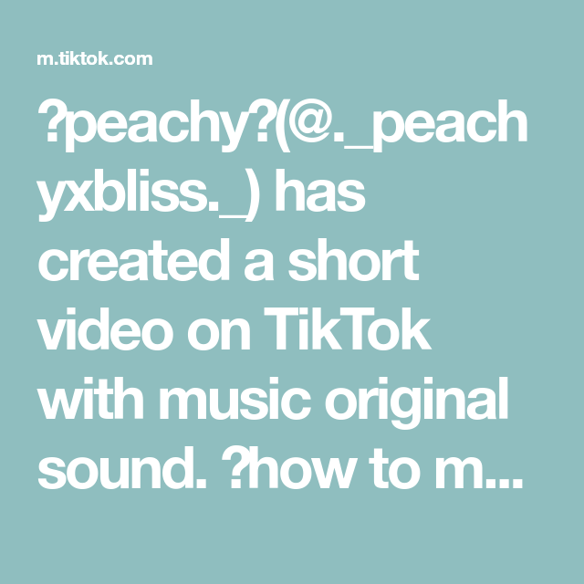 Peachy Peachyxbliss Has Created A Short Video On Tiktok With Music Original Sound How To Make How To Make Clouds Water Games For Kids Coffee Music