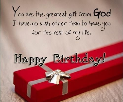 You Are The Greatest Gift Happy Birthday Happy Birthday Love Quotes Boyfriend Birthday Quotes Birthday Wish For Husband