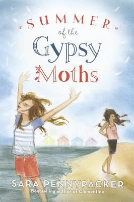 The Summer of the Gypsy Moths by Sara Pennypacker