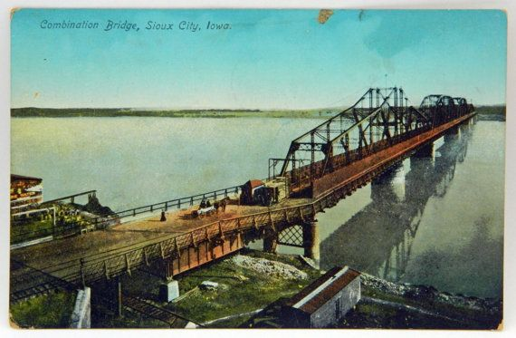 Combination Bridge Sioux City Iowa I Remember This Bridge They Tor