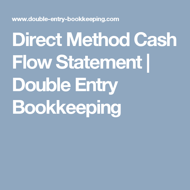 Direct Method Cash Flow Statement  Double Entry Bookkeeping