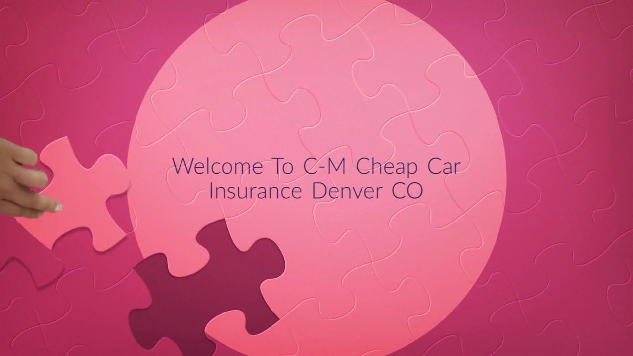 Cheap Auto Insurance In Denver Co In 2020 Cheap Car Insurance
