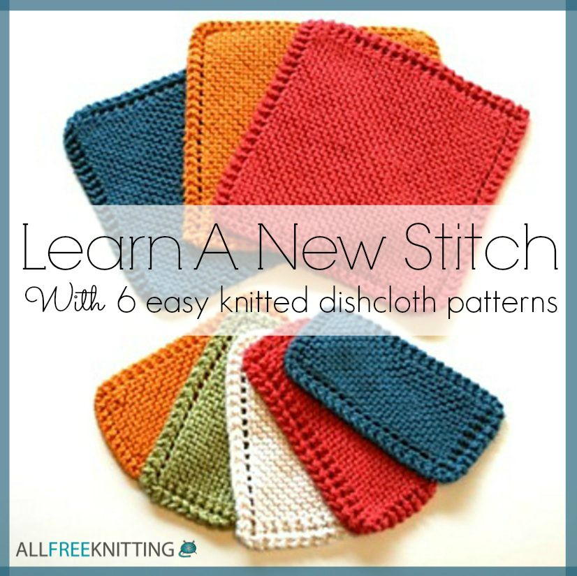 Learn a New Stitch with 6 Easy Knitted Dishcloth Patterns ...