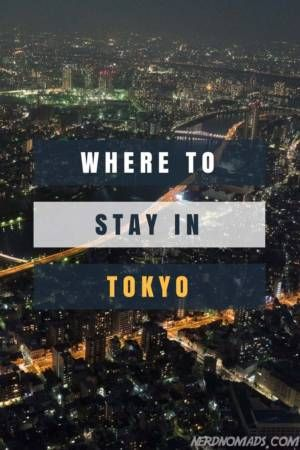 Where To Stay In Tokyo – Our Favourite Areas