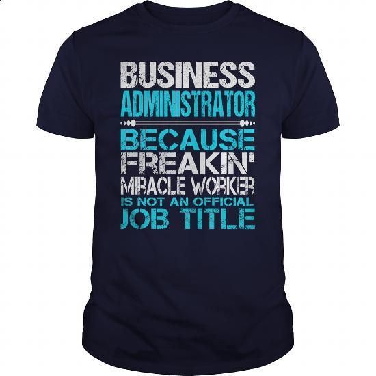 Awesome Tee For Business Administrator - #hooded sweatshirts #offensive shirts. BUY NOW => https://www.sunfrog.com/LifeStyle/Awesome-Tee-For-Business-Administrator-114830751-Navy-Blue-Guys.html?60505