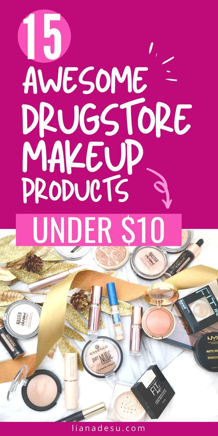 Best Drugstore Makeup Products Under 10 You NEED to Try