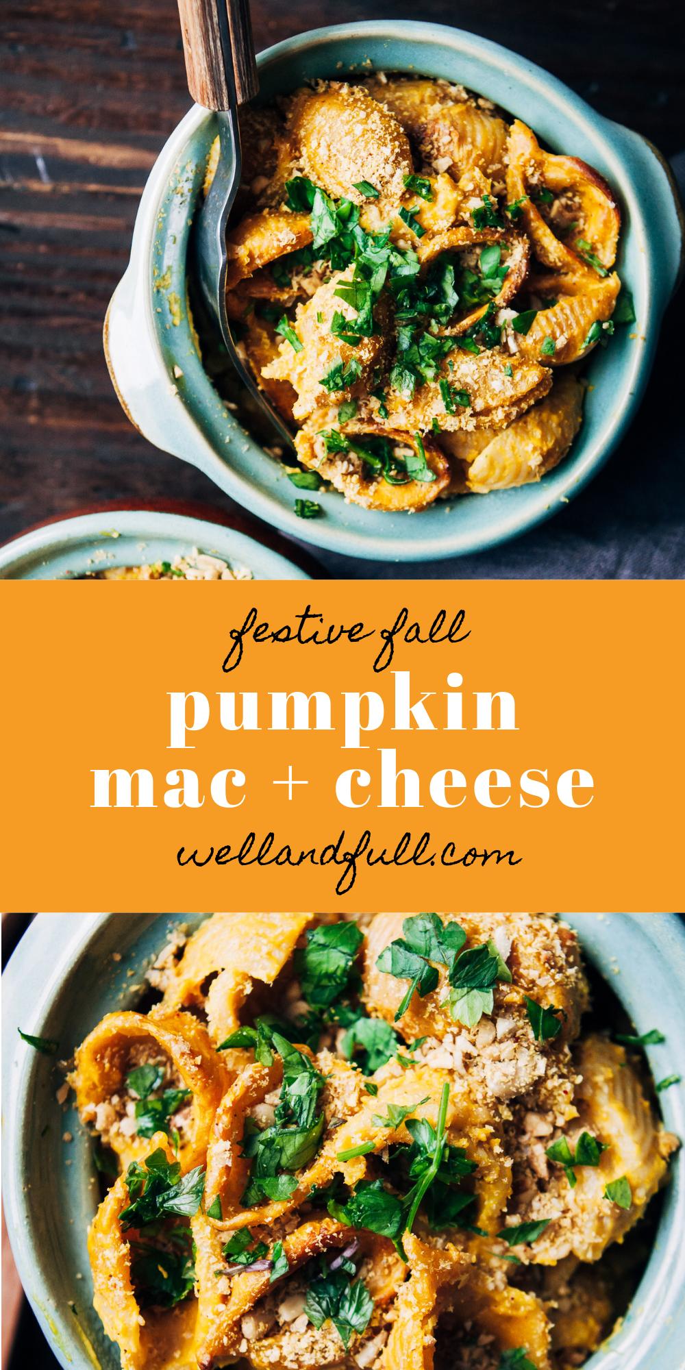 Vegan Pumpkin Mac And Cheese Well And Full Recipe Autumn Recipes Vegetarian Vegan Pumpkin Fall Recipes Healthy