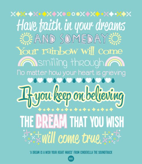 A Dream Is A Wish Your Heart Makes Have Faith In Your Dreams And