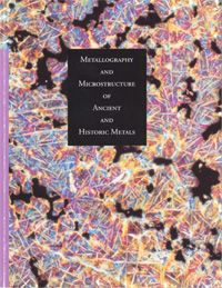 Metallography and Microstructure of Ancient and Historic