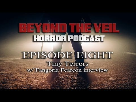 Beyond The Veil | Horror Podcast: Ep08 Tiny Terrors (Fangoria Fearcon) - YouTube